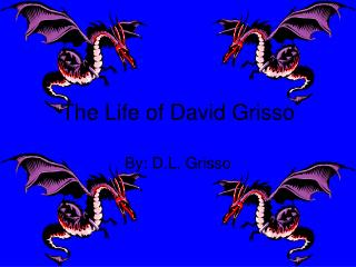 The Life of David Grisso