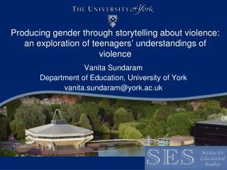 Vanita Sundaram Department of Education, University of York vanita.sundaram@york.ac.uk