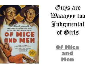 Guys are  Waaayyy too  Judgmental  of Girls