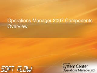 Operations Manager 2007 Components Overview