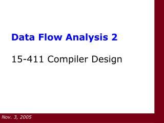 Data Flow Analysis 2  15-411 Compiler Design