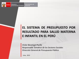 EL SISTEMA DE PRESUPUESTO POR RESULTADO PARA SALUD MATERNA E INFANTIL EN EL PERÚ
