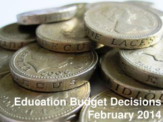Education Budget Decisions February 2014