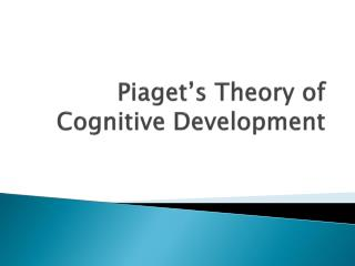 Piaget�s Theory of Cognitive Development