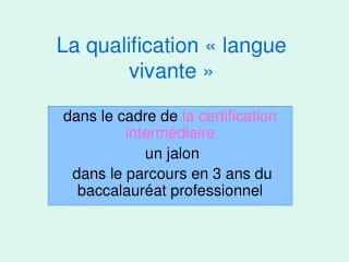 La qualification   langue vivante