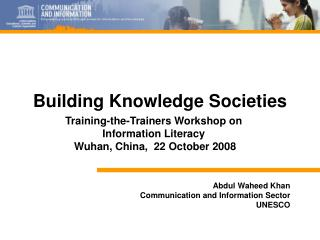 Abdul Waheed Khan   Communication and Information Sector   UNESCO
