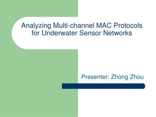 Analyzing Multi-channel MAC Protocols for Underwater Sensor Networks