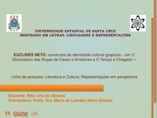 UNIVERSIDADE ESTADUAL DE SANTA CRUZ MESTRADO EM LETRAS: LINGUAGENS E REPRESENTAÇÕES