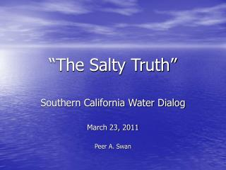 """The Salty Truth"""