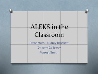 ALEKS in the Classroom