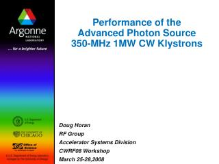 Performance of the  Advanced Photon Source  350-MHz 1MW CW Klystrons