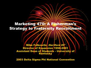 Marketing 470: A Fisherman's Strategy to Fraternity Recruitment