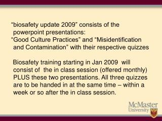 Good Culture Practices  self paced Powerpoint study McMaster University Biosafety Office