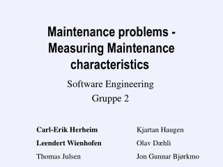 Maintenance problems -  Measuring Maintenance characteristics