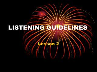 LISTENING GUIDELINES
