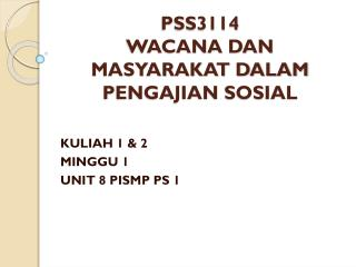 PSS3114 WACANA DAN MASYARAKAT DALAM PENGAJIAN SOSIAL