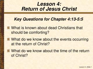 Key Questions for Chapter 4:13-5:5 What is known about dead Christians that should be comforting?