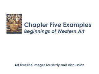 Chapter Five Examples Beginnings of Western Art