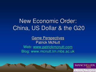 New Economic Order:  China, US Dollar & the G20