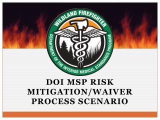 DOI  mSP  Risk mitigation/Waiver process scenario