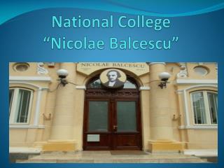 "National College  "" Nicolae Balcescu """