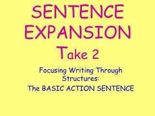 SENTENCE EXPANSION T ake 2