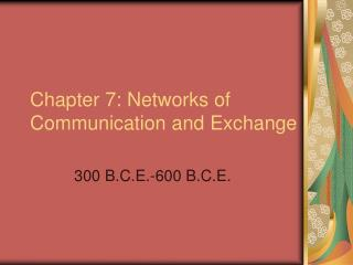 Chapter 7: Networks of Communication and Exchange