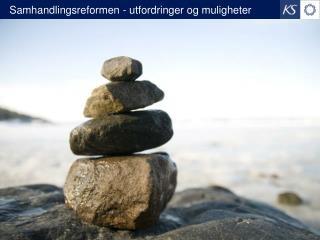 Samhandlingsreformen - utfordringer og muligheter