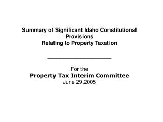 Summary of Significant Idaho Constitutional Provisions  Relating to Property Taxation