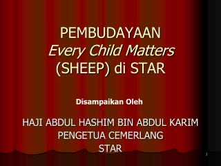 PEMBUDAYAAN Every Child Matters (SHEEP)  di  STAR