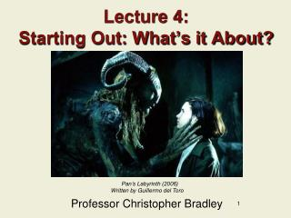 Lecture 4: Starting Out: What�s it About?