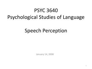 PSYC 3640 Psychological Studies of Language Speech Perception