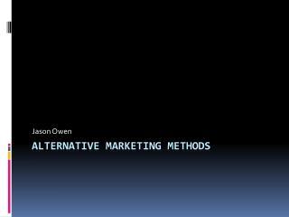 ALTERNATIVE Marketing Methods