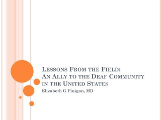Lessons From the  Field: An Ally to the Deaf Community in the United States