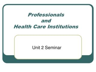 Professionals  and  Health Care Institutions