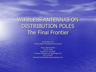 WIRELESS ANTENNAS ON DISTRIBUTION POLES The Final Frontier