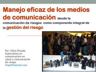 Por: Silvia Posada Especialista en comunicación en salud y comunicación de riesgo