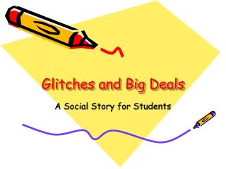 Glitches and Big Deals
