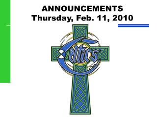 ANNOUNCEMENTS Thursday, Feb. 11, 2010