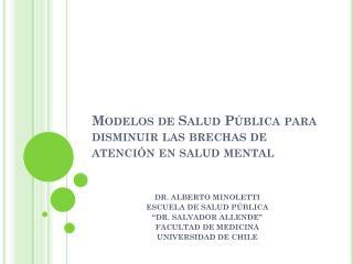 Modelos de Salud Pública para disminuir las brechas de atención en salud mental