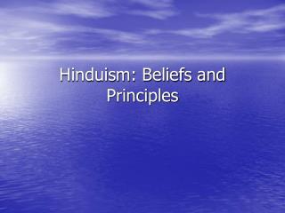 Hinduism: Beliefs and Principles
