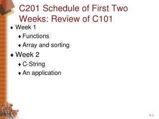C201 Schedule of First Two Weeks: Review of C101