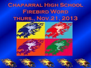 Chaparral High School Firebird Word thurs., Nov.21, 2013
