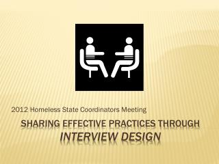 Sharing effective practices through  Interview Design