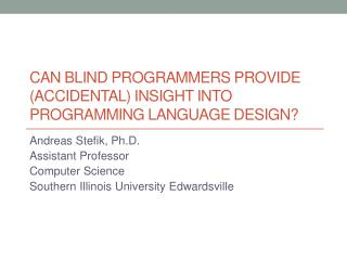 Can Blind Programmers Provide (Accidental) Insight into Programming Language Design?