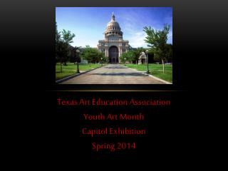 Texas Art Education Association Youth Art Month Capitol Exhibition Spring 2014
