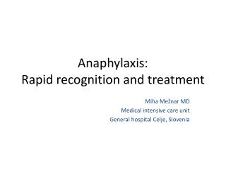 Anaphylaxis:  Rapid recognition and treatment