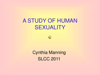 A STUDY OF HUMAN SEXUALITY