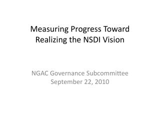 Measuring Progress Toward Realizing the NSDI Vision