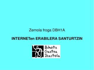 Zernola froga DBH1A INTERNETen ERABILERA SANTURTZIN
